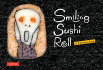 Smiling Sushi Roll: (sushi Designs & Recipes) Cover Image
