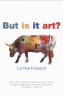 But is It Art?: An Introduction to Art Theory Cover Image
