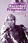 Recorded Fragments: Twelve reflections on the 20th century with Daniel Bensaïd Cover Image