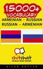 15000+ Armenian - Russian Russian - Armenian Vocabulary Cover Image