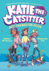 Katie the Catsitter Book 2: Best Friends for Never Cover Image