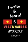 Notebook: I write and learn! 5 Vietnamese words everyday, 6
