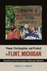 Power, Participation, and Protest in Flint, Michigan: Unpacking the Policy Paradox of Municipal Takeovers Cover Image