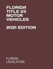 Florida Title 23 Motor Vehicles 2021 Edition Cover Image
