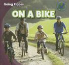 On a Bike (Going Places) Cover Image