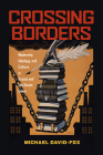 Crossing Borders: Modernity, Ideology, and Culture in Russia and the Soviet Union (Russian and East European Studies) Cover Image