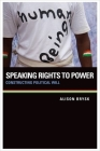 Speaking Rights to Power: Constructing Political Will Cover Image