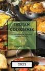 Indian Cookbook 2021: Delicious and Healthy Indian Recipes Cover Image