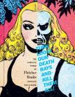 Turn Loose Our Death Rays and Kill Them All!: The Complete Works of Fletcher Hanks Cover Image
