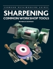 Sharpening Common Workshop Tools (Crowood Metalworking Guides) Cover Image