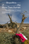 Biopolitics of the More-Than-Human: Forensic Ecologies of Violence Cover Image
