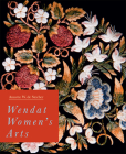 Wendat Women's Arts (McGill-Queen's/Beaverbrook Canadian Foundation Studies in Art History) Cover Image