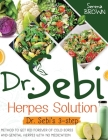Dr. Sebi Herpes Solution: The 3-Step Method to Get Rid Forever of Cold Sores and Genital Herpes Cover Image