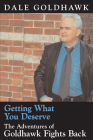 Getting What You Deserve: The Adventures of Goldhawk Fights Back Cover Image