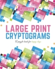 Large Print Cryptograms: A puzzle book for happy days Cover Image