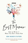 The Best Memoir: How to Write It When You Don't Know How Cover Image