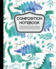 Composition Notebook: Water Color Dinosaurs on White Background for Boys 7.5