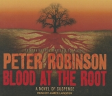 Blood at the Root (Inspector Banks Novels #9) Cover Image