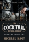 The Cocktail Revolution: Journey of a Liquid Chef Cover Image