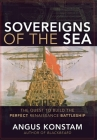Sovereigns of the Sea: The Quest to Build the Perfect Renaissance Battleship Cover Image