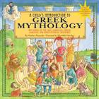 Child's Introduction to Greek Mythology: The Stories of the Gods, Goddesses, Heroes, Monsters, and Other Mythical Creatures (Child's Introduction Series) Cover Image