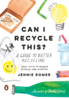 Can I Recycle This?: A Guide to Better Recycling and How to Reduce Single-Use Plastics Cover Image