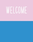 Welcome: Vacation Rental Guest Information and Guide Book for Property Owners to Customize with Cute Pink and Blue Cover Design Cover Image
