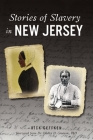 Stories of Slavery in New Jersey (American Heritage) Cover Image