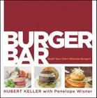 Burger Bar: Build Your Own Ultimate Burgers Cover Image