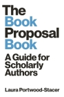 The Book Proposal Book: A Guide for Scholarly Authors (Skills for Scholars) Cover Image