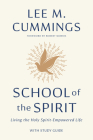 School of the Spirit: Living the Holy Spirit Empowered Life Cover Image