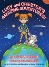 Lucy and Chester's Amazing Adventures! Cover Image