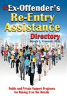 The Ex-Offender's Re-Entry Assistance Directory: Public and Private Support Programs for Making It on the Outside Cover Image