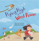 Flying High with Wind Power: Lift Force (Science Storybooks) Cover Image