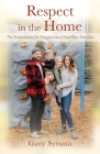 Respect in the Home: The Foundation for Happier and Healthier Families Cover Image