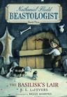 The Basilisk's Lair (Nathaniel Fludd, Beastologist #2) Cover Image