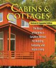 Cabins & Cottages, Revised & Expanded Edition: The Basics of Building a Getaway Retreat for Hunting, Camping, and Rustic Living Cover Image