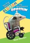 The True Story of Blossom the Handicapped Opossum Cover Image