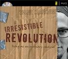 The Irresistible Revolution: Living as an Ordinary Radical Cover Image
