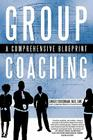 Group Coaching: A Comprehensive Blueprint Cover Image