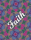 Faith: Christian Coloring Book with Religious Expressions of Faith, Perfect for Adults & Children, Relaxing Mandala Patterns Cover Image