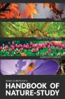 The Handbook Of Nature Study in Color - Trees and Garden Flowers Cover Image