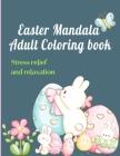 Easter Mandala: Adult Coloring book Cover Image