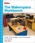 The Makerspace Workbench Cover Image