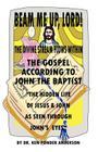 The Gospel According to John the Baptist the Hidden Life of Jesus and John as Seen Through John's Eyes Cover Image