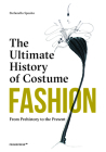 Fashion: The Ultimate History of Costume: From Prehistory to the Present Day Cover Image