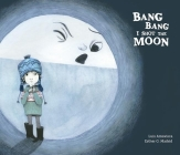 Bang Bang I Hurt the Moon (Somos8) Cover Image