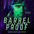Barrel Proof Lib/E (Agents Irish & Whiskey Romantic Suspense #3) Cover Image