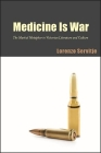 Medicine Is War: The Martial Metaphor in Victorian Literature and Culture (SUNY Series) Cover Image