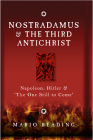 Nostradamus & The Third Antichrist: Napoleon, Hitler & #The One Still to Come# Cover Image